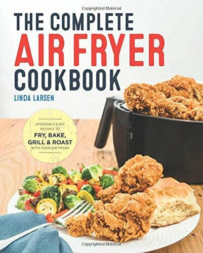 The Complete Air Fryer Cookbook by Linda Larsen